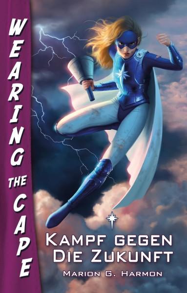 Wearing the Cape 2: Kampf gegen die Zukunft