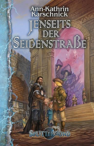Jenseits der Seidenstraße (Splittermond 6)