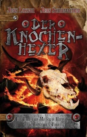 Der Knochenhexer - Ein Fall für Meister Hippolit und Jorge den Troll