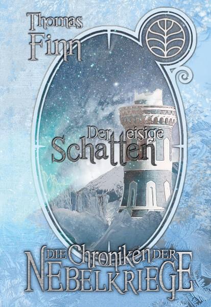 Der Eisige Schatten: Die Chroniken der Nebelkriege 3