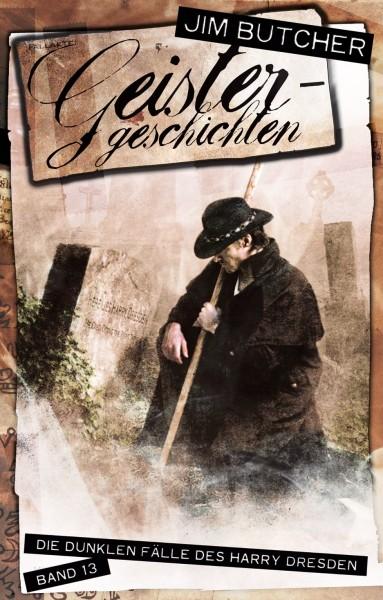 Die dunklen Fälle des Harry Dresden 13: Geistergeschichten